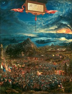 "Albrecht Altdorfer, Battle of Issus, 1529. Oil on wood, 5' 2 1/4"" x 3' 11 11/4"". Atle Pinakothek, Munich."