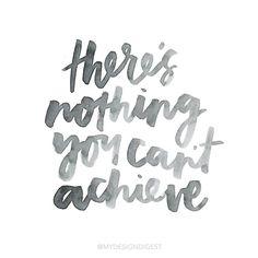 Não há nada que você não possa alcançar.