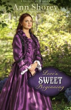 Love's Sweet Beginning: A Novel (Sisters at Heart) (Volume 3) by Ann Shorey http://www.amazon.com/dp/0800720725/ref=cm_sw_r_pi_dp_hvrwub1VXC78G