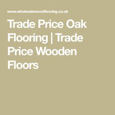 Quality oak flooring at trade prices. Suppliers of European oak wooden flooring, engineered, distressed, antique and solid oak wood flooring across the UK. Oak Flooring, Wooden Flooring, Floors, Solid Oak, Oak Wood Flooring, Wood Flooring, Home Tiles, Hardwood Floors, Flats