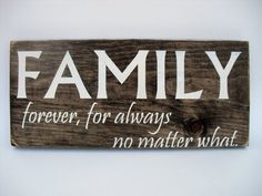 Rustic Wood Sign Wall Hanging Home Decor -Family - Forever, For Always, No Matter What ( Family Wood Signs, Family Name Signs, Rustic Wood Signs, Wooden Signs, Enamel Paint, Solid Pine, Rustic Charm, Wood Colors, Dark Wood
