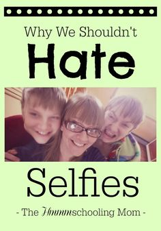 Selfies prove we're all self centered, shallow, and narcissistic, right? We should all have our phones taken away, right? I disagree, and here's why.