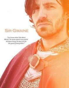 Sir Gwaine, he's kind of the bad boy of the knights, right?