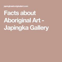 Facts about Aboriginal Art - Japingka Gallery