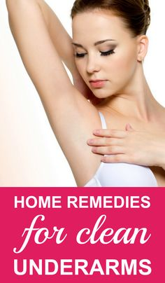 Home Remedies For Clean Underarms
