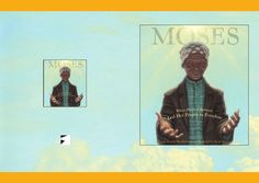 Moses: When Harriet Tubman Led Her People to Freedom by Carole Boston Weatherford, illustrated by Kadir Nelson discussion guide