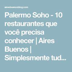 Palermo Soho - 10 restaurantes que você precisa conhecer | Aires Buenos | Simplesmente tudo sobre Buenos Aires