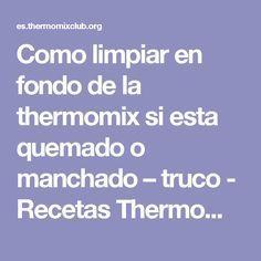 Como limpiar en fondo de la thermomix si esta quemado o manchado – truco - Recetas Thermomix
