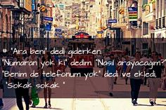 Sokak sokak... Uzaktakilere selam olsun. #edebiyat #selam #aşk #İstanbul #sokak