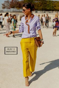Lilac and Mustard (although the fit of those pants is completely awful.)