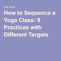 How to Sequence a Yoga Class: 9 Practices with Different Targets   thank u for reading , also dont forget and share my review about one of the best yoga product , yeah i'm sure . for more infos check this website ! :   http://www.ndthepro.com/yoga.html