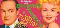 """""""Bachelor in Paradise""""....starring Bob Hope as Adam J. Niles and Lana Turner as Rosemary Howard. Love Bob Hope movies and this is my favorite."""