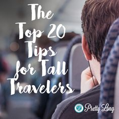The Top 20 Tips for Tall Travelers. Travel hacks for tall people from preparing your trip, to packing, to the airport, to the actual travel experience. Travel Hacks, Travel Tips, Tall People, Gap Year, Tall Guys, My Way, More Fun, Backpacking, Pretty