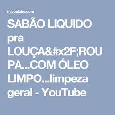 SABÃO LIQUIDO pra LOUÇA/ROUPA...COM ÓLEO LIMPO...limpeza geral - YouTube