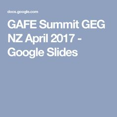 GAFE Summit GEG NZ April 2017 - Google Slides