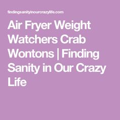 Air Fryer Weight Watchers Crab Wontons | Finding Sanity in Our Crazy Life