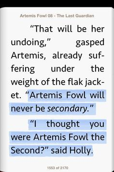 I love this line. XD Artemis Fowl will never be secondary. I though you were Artemis Fowl the Second?