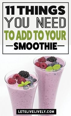 Are you looking for some healthy smoothie ingredients to add to your healthy smoothie recipe? Here are 11 different healthy ingredients to add to your next smoothie.