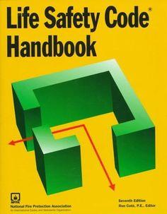 Life Safety Code Handbook (Life Safety Code Handbook (National Fire Protection Association)) by Ron Cote, http://www.amazon.com/dp/0877654255/ref=cm_sw_r_pi_dp_uSp7qb0ZRA6C0