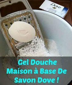 Faites Votre Gel Douche Maison à bas edu savon Dove !