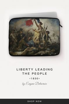 """""""Liberty Leading the People"""" by Eugene Delacroix Liberty Leading The People, Back To Black, Laptop Sleeves, Snug, Accessories, Notebook Covers, Ornament"""
