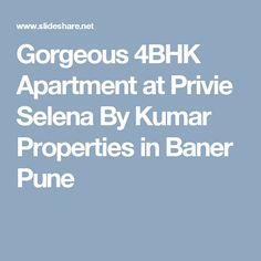 Gorgeous 4BHK Apartment at Privie Selena By Kumar Properties in Baner Pune