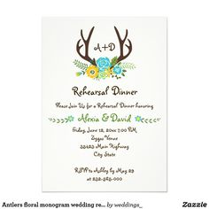 Antlers floral monogram wedding rehearsal dinner card Antlers and aqua blue wild flowers woodland monogram wedding rehearsal dinner invitation featuring a pair of brown deer antlers and a bouquet of wild forest flowers in aqua blue, turquoise and yellow with green foliage and leaves and your initials on ivory. This modern floral, whimsical yet elegant and stylish monogrammed wedding template design is fully customizable and is part of a wedding set perfect for a spring, summer or fall…