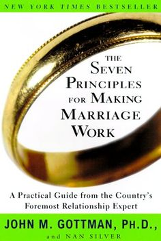 Bestseller books online The Seven Principles for Making Marriage Work: A Practical Guide from the Countrys Foremost Relationship Expert John M. Gottman, Nan Silver www. Relationship Books, Long Lasting Relationship, Relationship Expert, Relationship Building, Good Marriage, Marriage Advice, Marriage Box, Marriage Issues, Dream Marriage