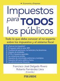 Impuestos para todos los públicos / coordinadores, Francisco J. Delgado Rivero, Roberto Fernández Llera (2013)