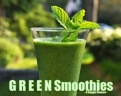How to make Green Smoothies, Fourteen Tips plus Four Sample Recipes to create your own delicious, healthy smoothies.