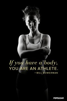 """""""If you have a body, you are an athlete"""""""