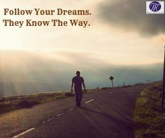#Quote #Of #The #Day #Follow #Your #Dreams. #They #Know #The #Way. :) :)