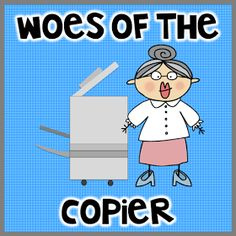 Teach123 - tips for teaching elementary school: Copier Woes