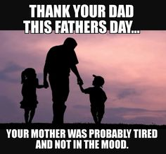 Classic Memes, Thank You Dad, Done With You, Dads, Father, Mood, Humor, Motivation, Sayings