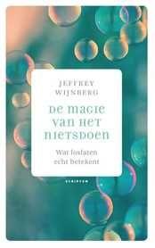 De Magie van het Nietsdoen, Jeffrey Wijnberg (Uitgeverij Scriptum, 2016). http://iboek.weebly.com/recensies/de-magie-van-het-nietsdoen-jeffrey-wijnberg
