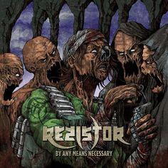 Rezistor - By Any Means Necessary (2015) | Thrash Metal