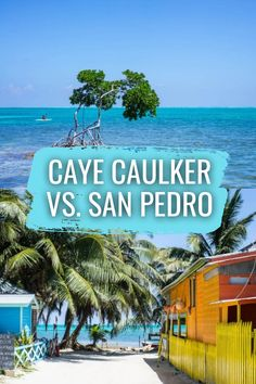 San Pedro or Caye Caulker: Which Belize Island is Right for You? - Eternal Arrival