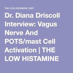 Diana Driscoll interview: vagus nerve and POTS/mast cell activation Autoimmune Disease, Disease Symptoms, Lyme Disease, Mast Cell Activation Syndrome, Kidney Health, Gut Health, Brain Stem, Vagus Nerve, Ehlers Danlos Syndrome