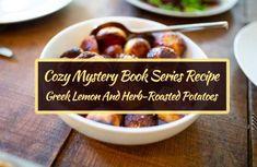 Cozy Mystery Book Series Recipe: Greek Lemon And Herb-Roasted Potatoes Book Club Recommendations, Herb Roasted Potatoes, Cozy Mysteries, Veggie Dishes, Book Series, Greek, Glow, Lemon, Veggies
