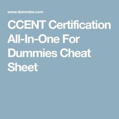 CCENT Certification All-In-One For Dummies Cheat Sheet