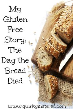 Want to learn how to live gluten free? Read my gluten free story
