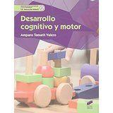 Desarrollo cognitivo y motor / Amparo Tamarit Valero Madrid : Sintesis, D.L. 2016