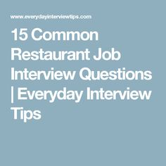 15 Common Restaurant Job Interview Questions | Everyday Interview Tips