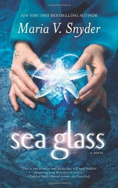 Sea Glass by Maria V. Snyder | GLASS Series book 2