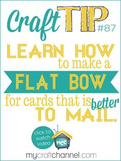 Craft Tips: Flat Ribbon Bow Watch Tya Smith as she shares a quick tip on tying your ribbon with a bow that lays flat for cards you want to mail. For more inspiring ideas visit Tya's blog at http://simply-tya.blogspot.com