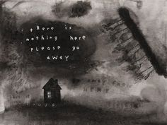 David Lynch, There Is Nothing Here Please Go, Away, 2012