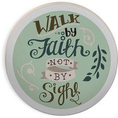 Walk by faith not by sight -Rachel Anne Round Coaster Set
