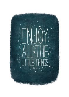 Enjoy the little things, for one day you may look back and realize they were the big things. ~ Robert Brault #holidays #quotes