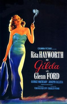 "Gilda"" (1945) directed by Charles Vidor and starring Rita Hayworth (in her defining role) and Glenn Ford."