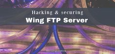 In this tutorial we will be analysing and exploiting an authenticated command execution vulnerability in Wing FTP Server 4.3.8.
